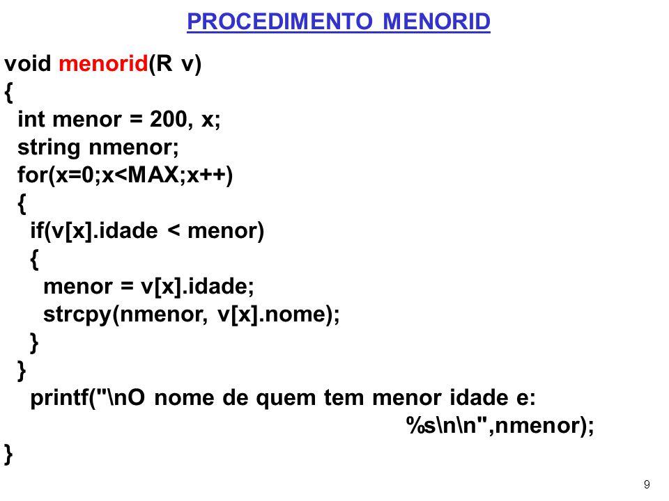 for(x=0;x<MAX;x++) if(v[x].idade < menor) menor = v[x].idade;